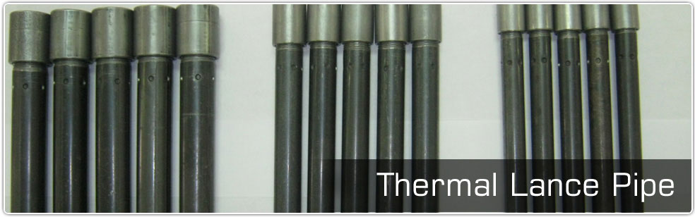 Thermal Lance Pipe Type T With Treaded Ends